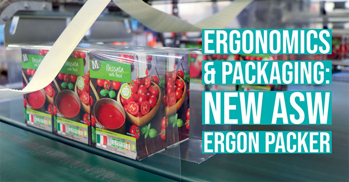 New ASW ERGON packer. FachPack 2019 preview! Innovating, the industry challenge to be more competitive!